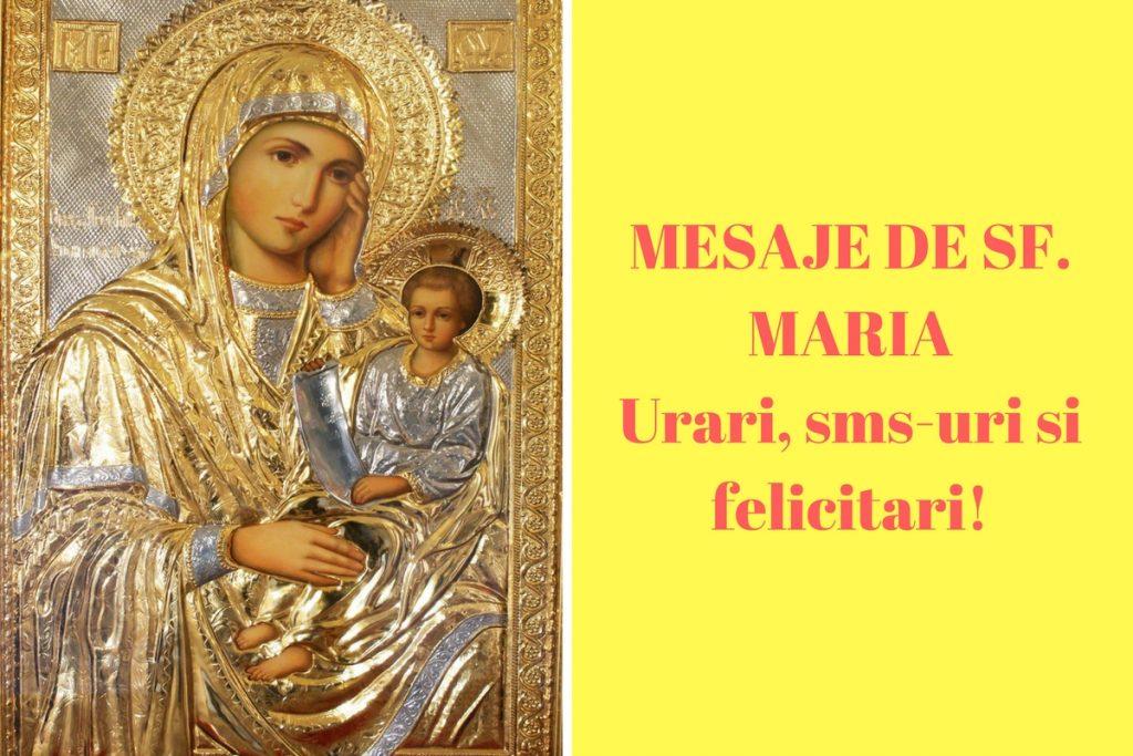 Mesaje de Sfanta Maria pentru familie, prieteni, iubit, iubita, sot, sotie, mama, tata, bunica, bunic, colegi si pentru cei dragi.